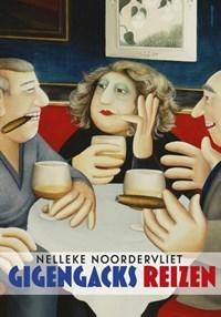 Gigengacks reizen   Nelleke Noordervliet  