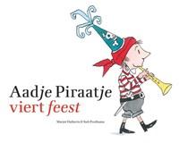 Aadje Piraatje viert feest | Marjet Huiberts |