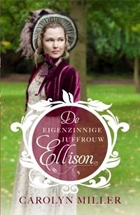 De eigenzinnige juffrouw Ellison | Carolyn Miller |