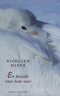 En knielde voor hem neer   Nicolien Mizee  