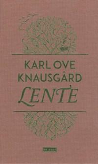 Lente   Karl Ove Knausgård  