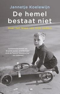 De hemel bestaat niet | Jannetje Koelewijn |