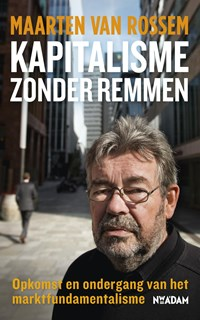 Kapitalisme zonder remmen | Maarten van Rossem |