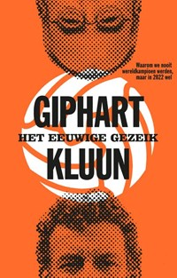 Het eeuwige gezeik | Ronald Giphart ; Kluun |