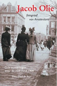 Jacob Olie fotograaf van Amsterdam | Peter-Paul de Baar |
