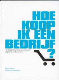 Hoe koop ik een bedrijf? | Peter Rikhof ; Koen van Santvoord |