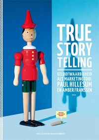 True storytelling | Paul Hillesum ; Amber Franssen |