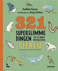 321 superslimme dingen die je moet weten over dieren | Mathilda Masters |