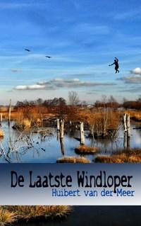De laatste windloper | Huibert van der Meer |