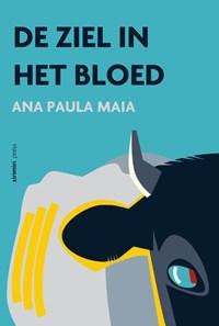 De ziel in het bloed | Ana Paula Maia |