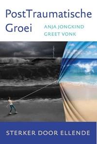 PostTraumatische Groei | Anja Jongkind ; Greet Vonk |