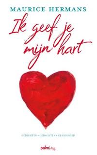 Ik geef je mijn hart | Maurice Hermans |