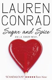 L.A. Candy 03. Sugar and Spice | Lauren Conrad |