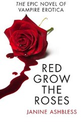 Red Grow the Roses | Janine Ashbless |