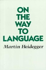 On the Way to Language | Martin Heidegger |