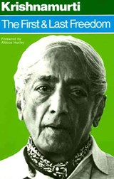 The First and Last Freedom | J. Krishnamurti |