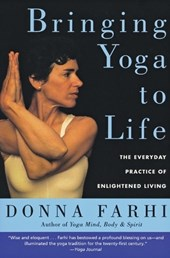 Bringing Yoga To Life | Donna Farhi |