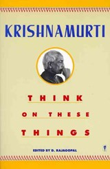 Think on These Things | Jiddu Krishnamurti |