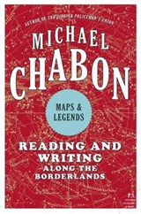 Maps and Legends | Michael Chabon |