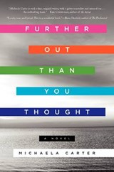 Further Out Than You Thought | Michaela Carter |