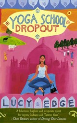 Yoga School Dropout | Lucy Edge |