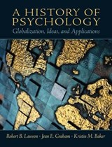A History of Psychology | Lawson, Robert B. ; Graham, Jean E. ; Baker, Kristin M. |