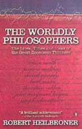 Worldly Philosophers | Robert L Heilbroner |