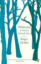 Wildwood: a journey through trees | Roger Deakin |