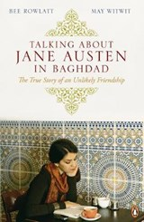 Talking About Jane Austen in Baghdad | Bee Rowlatt & May Witwit |