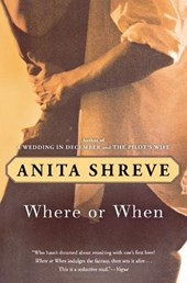 Where or When | Anita Shreve |