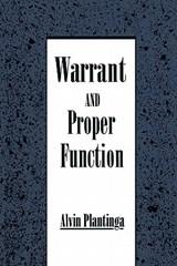 Warrant and Proper Function | Alvin Plantinga |