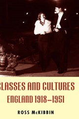 Classes and Cultures | Ross McKibbin |