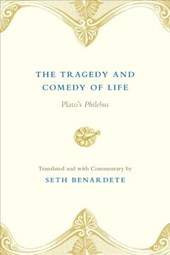 The Tragedy and Comedy of Life - Plato's Philebus
