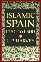 Islamic Spain 1250 to | Harvey |