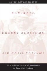 Kamikaze, Cherry Blossoms & Nationalisms | Emiko Ohnuki-tierney |