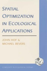 Spatial Optimization in Ecological Applications | John Hof & Michael Bevers |