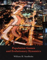 Population Games and Evolutionary Dynamics | William H. Sandholm |