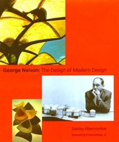 George Nelson - The Design of Modern Design | Stanley Abercrombie |