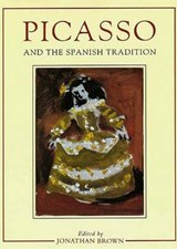 Picasso & the Spanish Tradition | Jonathon Brown |