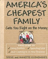 America's Cheapest Family Gets You Right on the Money | Economides, Steve ; Economides, Annette |
