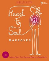 Head-To-Soul Makeover | Shelley Leith |