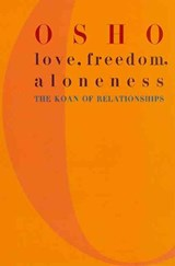 Love, Freedom, and Aloneness | Osho |