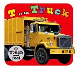 T Is for Truck | Jennings, Emma ; Powell, Sarah ; Tinsley, Pip |