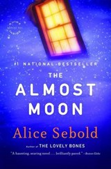 The Almost Moon | Alice Sebold |