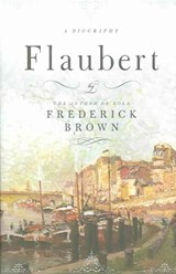 Flaubert | Frederick Brown |