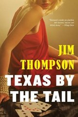 Texas by the Tail | Jim Thompson |