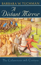 Distant Mirror | Barbara Wertheim Tuchman |