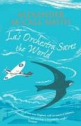 La's Orchestra Saves The World | Alexander Mccall Smith |