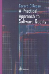 A Practical Approach to Software Quality | G. O'regan |