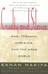 Cruelty and Silence - War, Tyranny, Uprising, and the Arab World